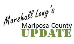 Graphic that reads Marshall Long's Mariposa County Update